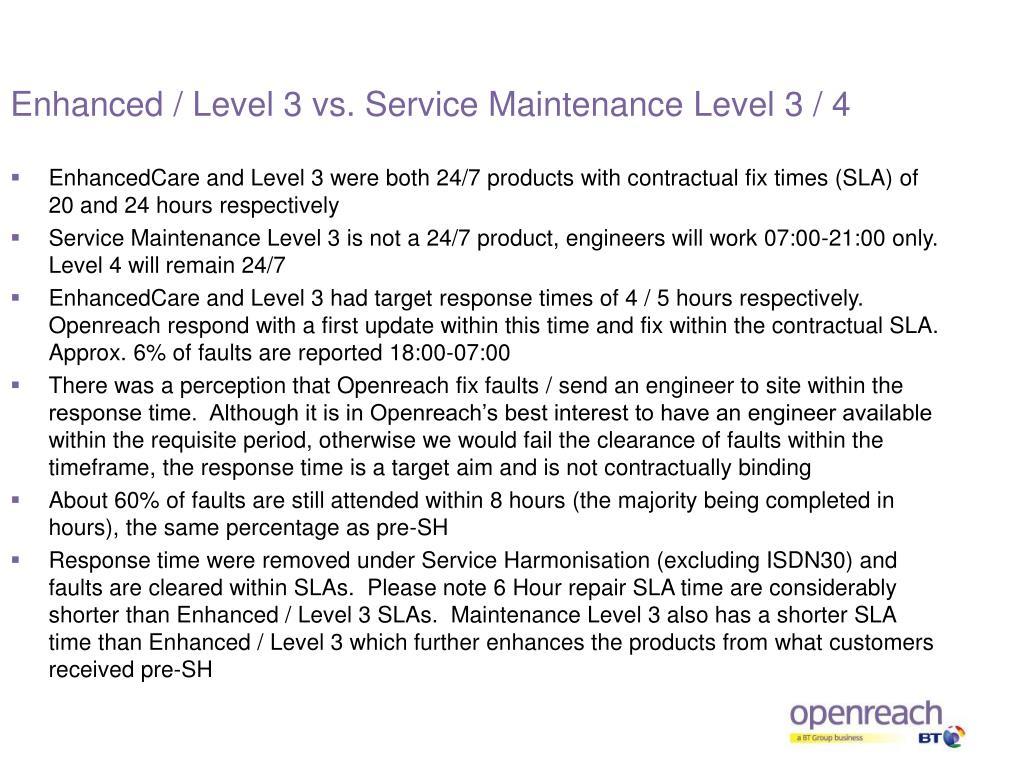 Enhanced / Level 3 vs. Service Maintenance Level 3 / 4