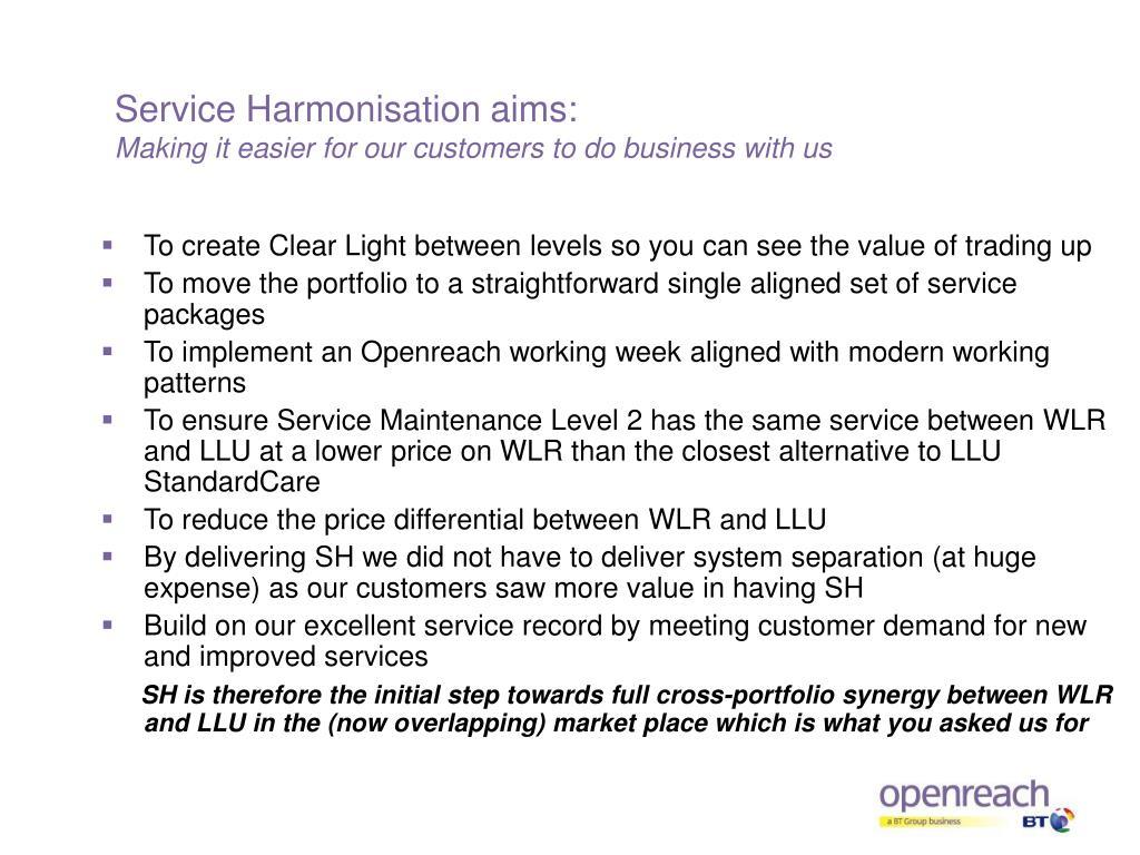 Service Harmonisation aims: