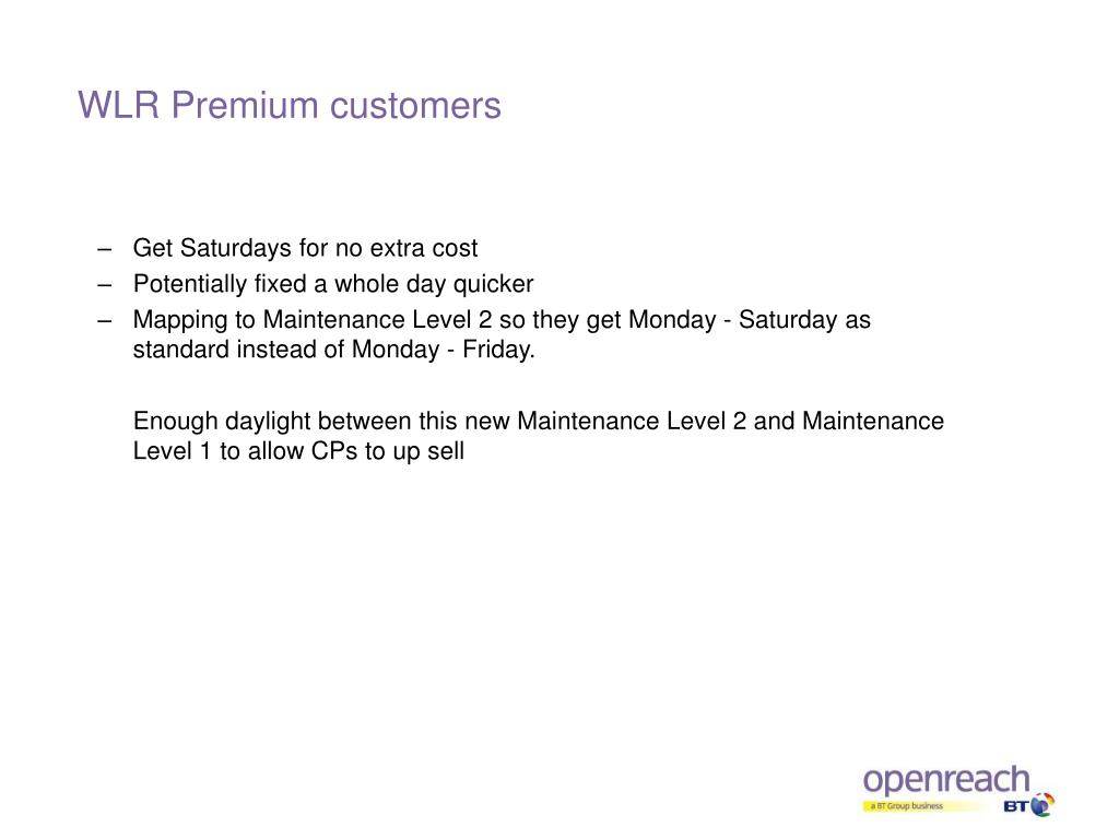 WLR Premium customers
