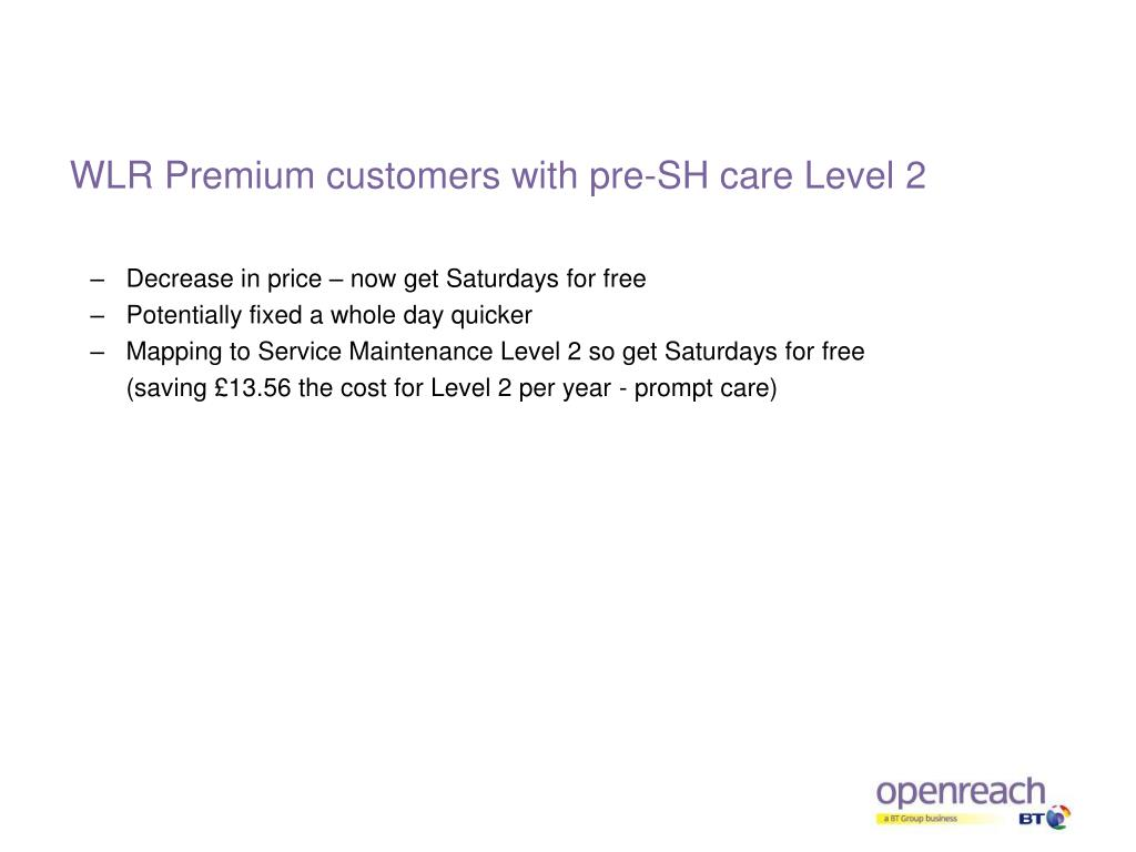 WLR Premium customers with pre-SH care Level 2