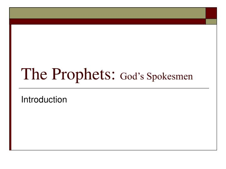 The prophets god s spokesmen l.jpg