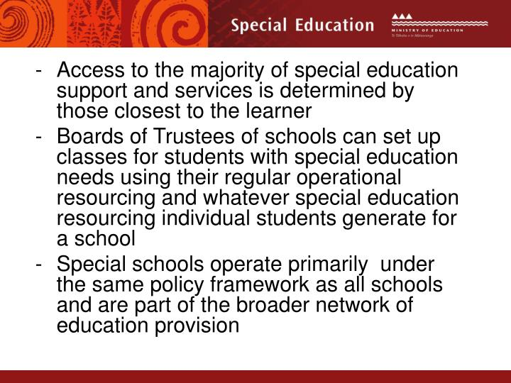 Access to the majority of special education support and services is determined by those closest to the learner
