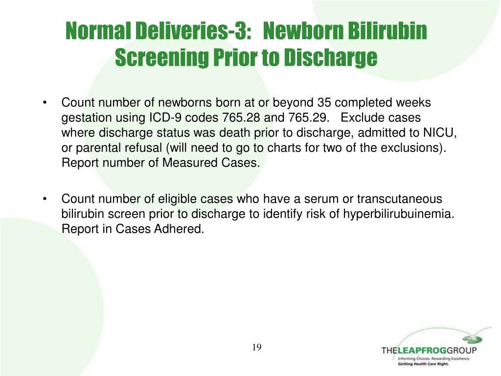 Normal Deliveries-3:   Newborn Bilirubin Screening Prior to Discharge