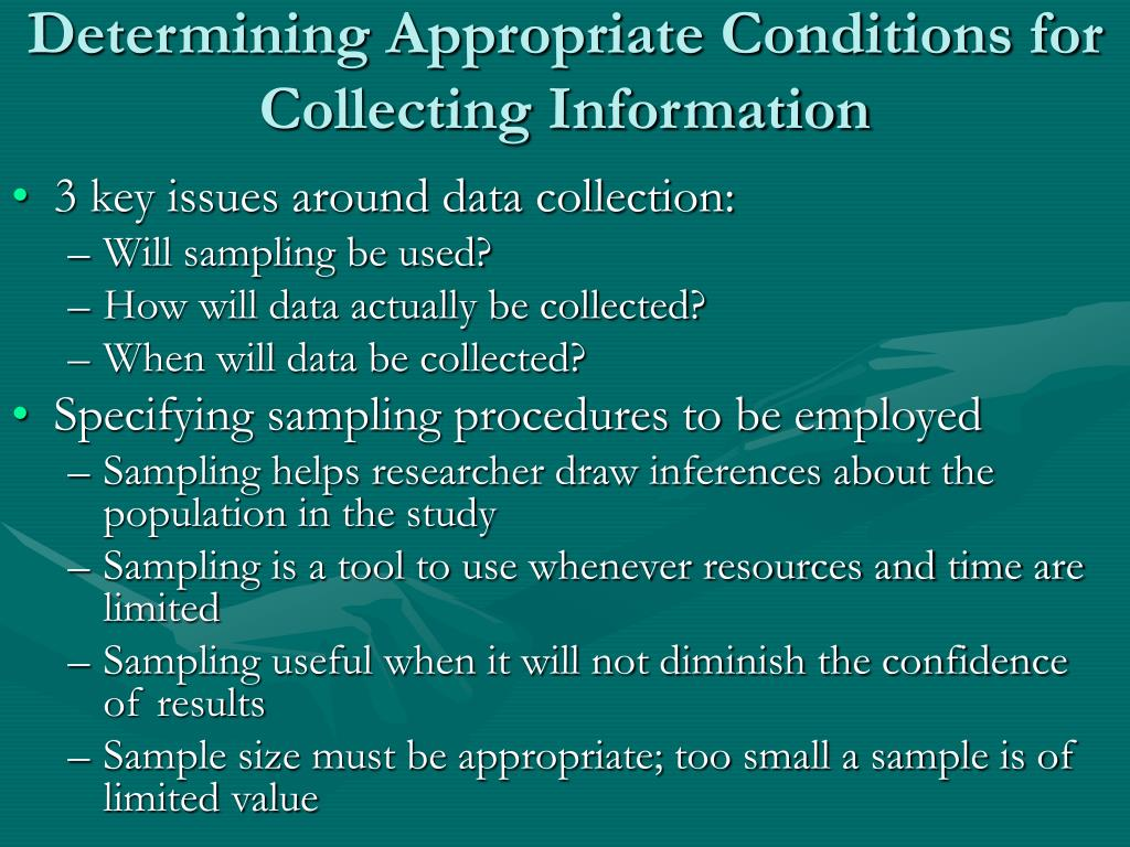 Determining Appropriate Conditions for Collecting Information