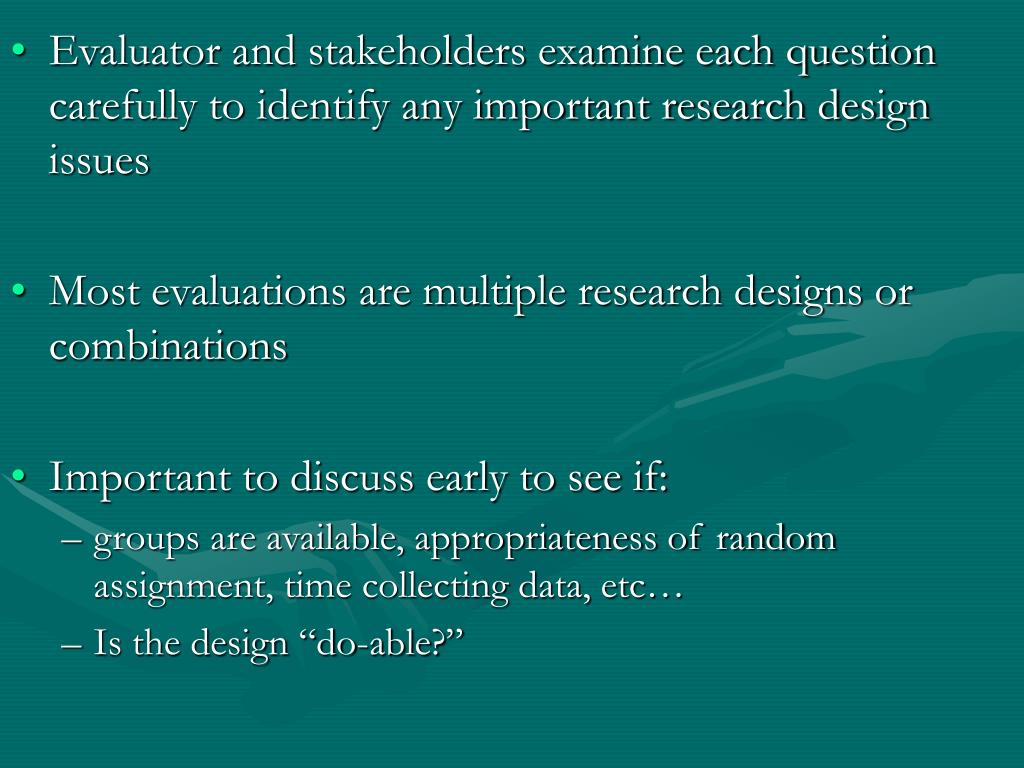 Evaluator and stakeholders examine each question carefully to identify any important research design issues
