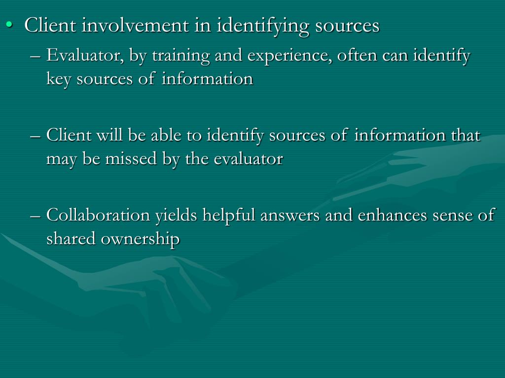 Client involvement in identifying sources