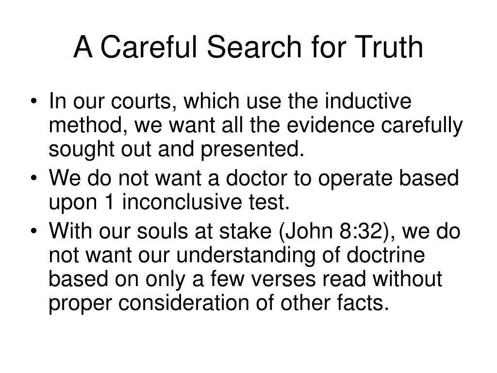 A Careful Search for Truth