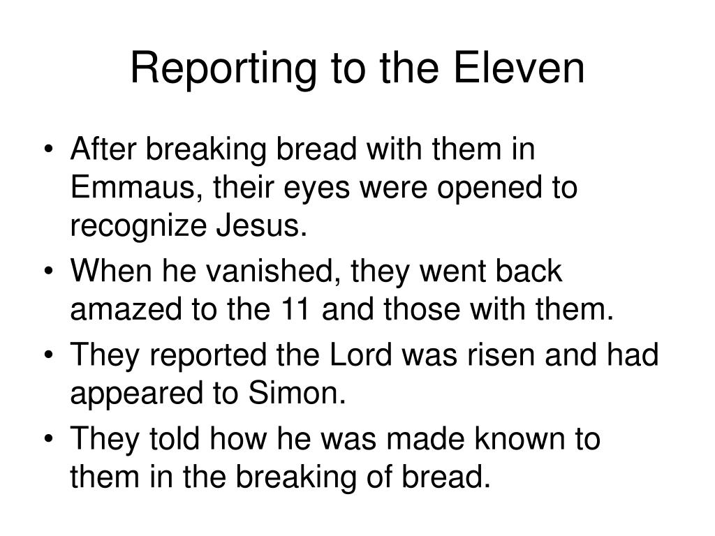 Reporting to the Eleven