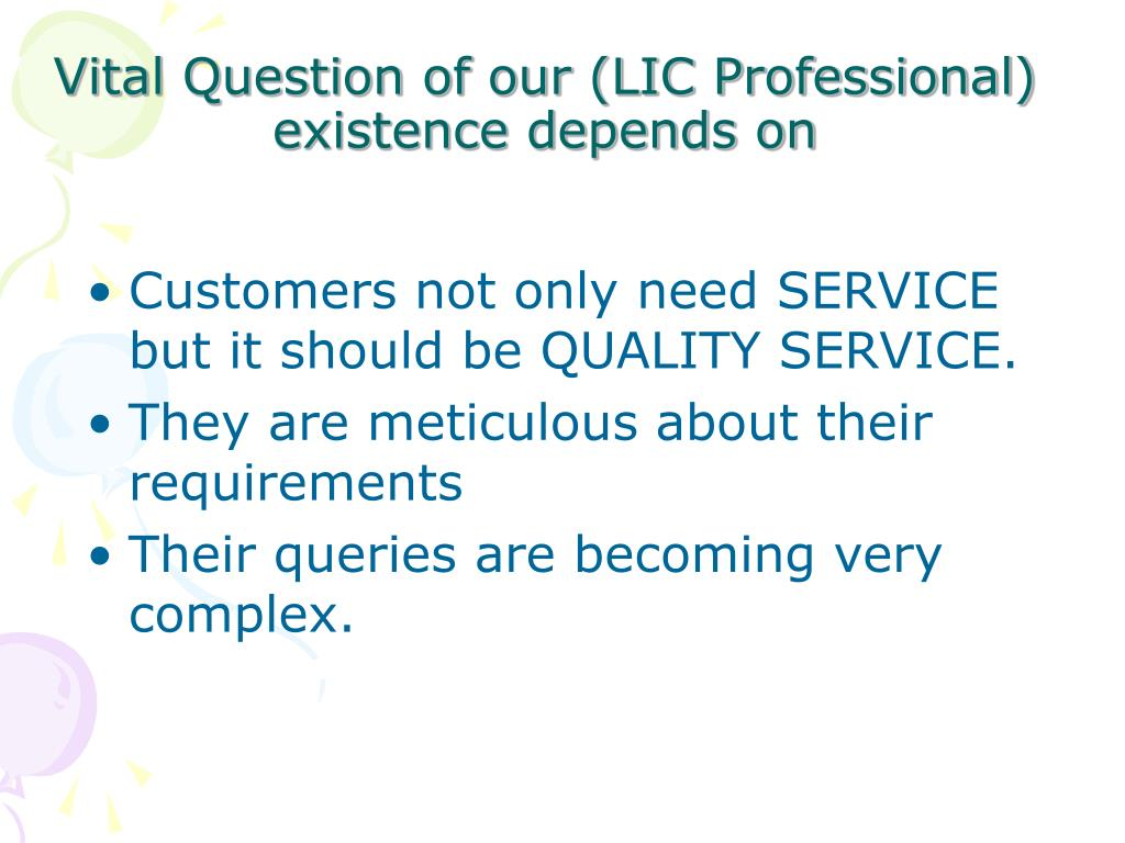 Vital Question of our (LIC Professional) existence depends on
