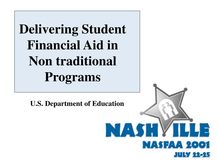 Delivering student financial aid in non traditional programs l.jpg