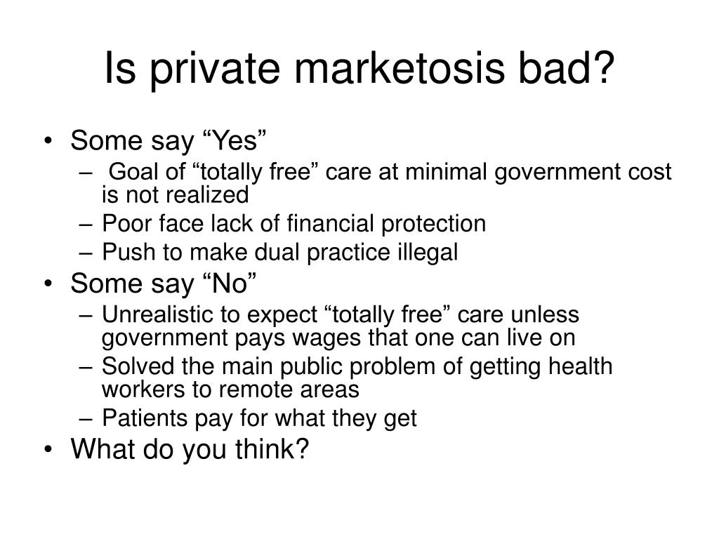 Is private marketosis bad?