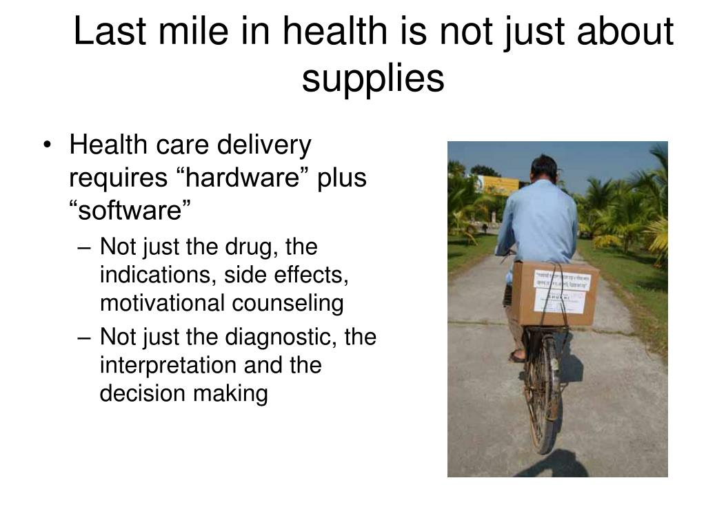 Last mile in health is not just about supplies