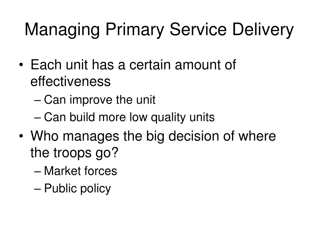 Managing Primary Service Delivery