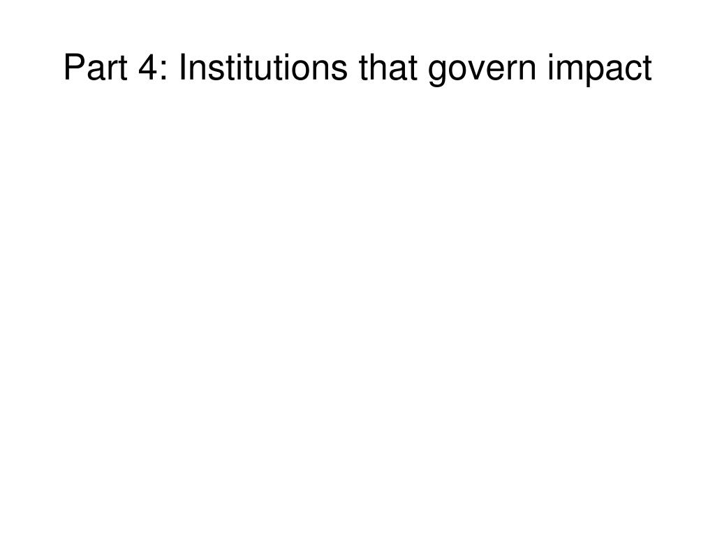Part 4: Institutions that govern impact
