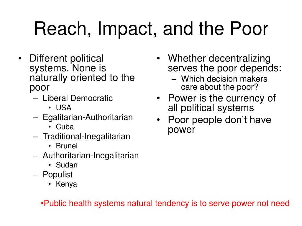 Different political systems. None is naturally oriented to the poor
