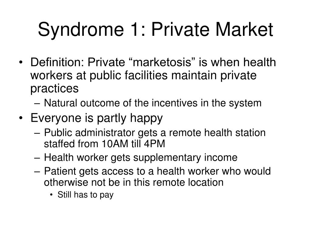 Syndrome 1: Private Market
