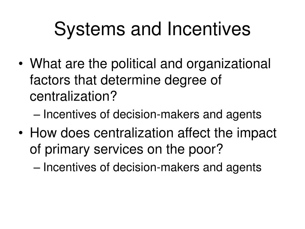 Systems and Incentives