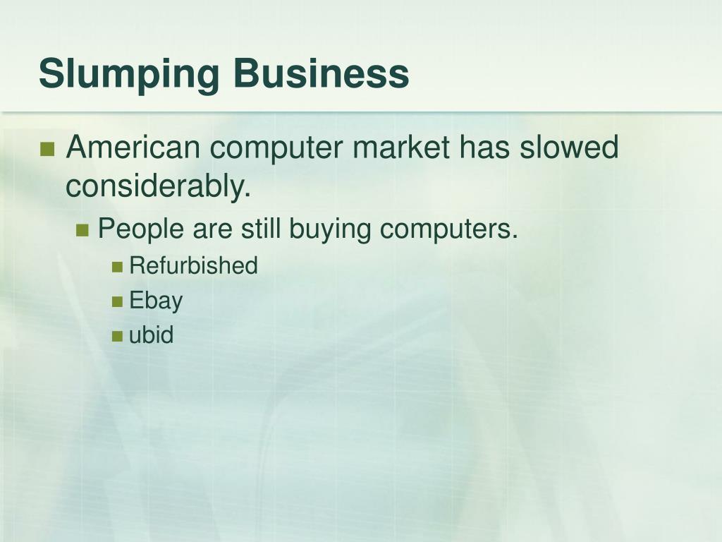 Slumping Business