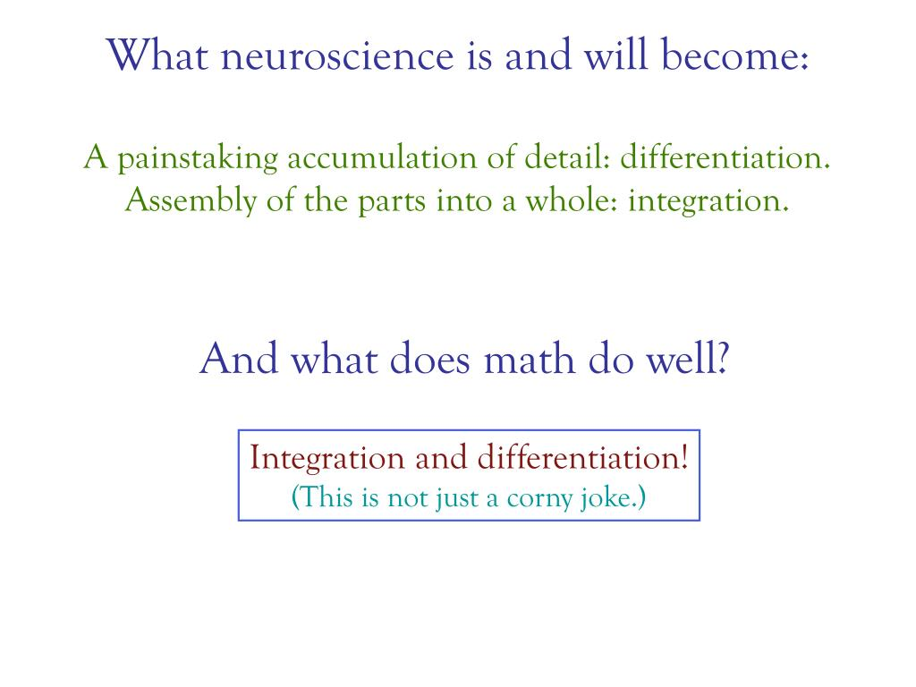 What neuroscience is and will become: