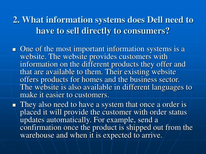 2. What information systems does Dell need to have to sell directly to consumers?
