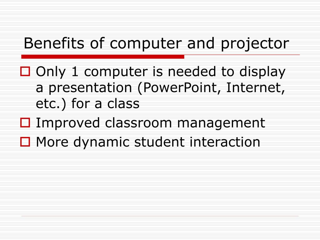 Benefits of computer and projector