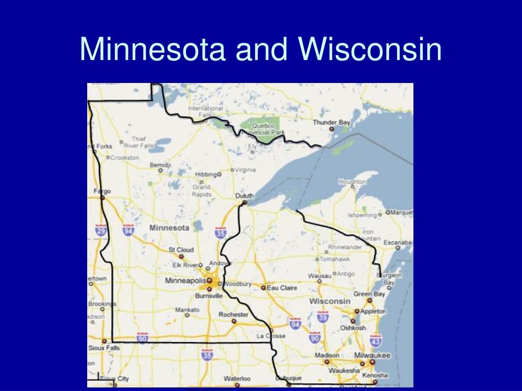 Minnesota and Wisconsin