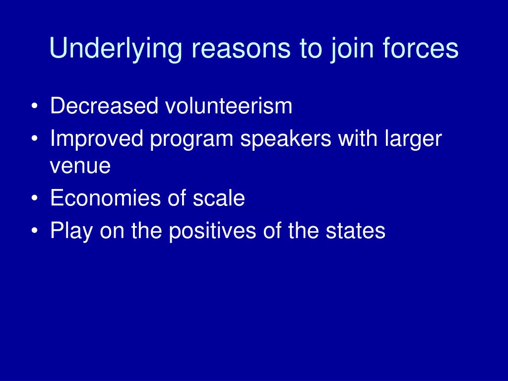Underlying reasons to join forces