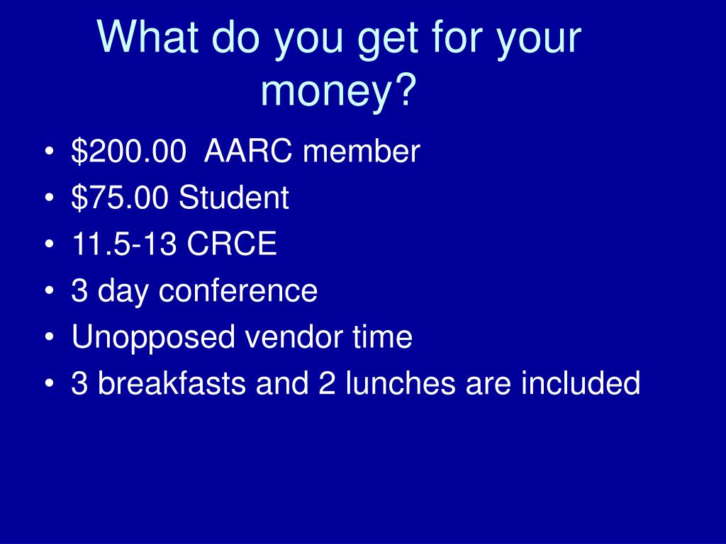 What do you get for your money?