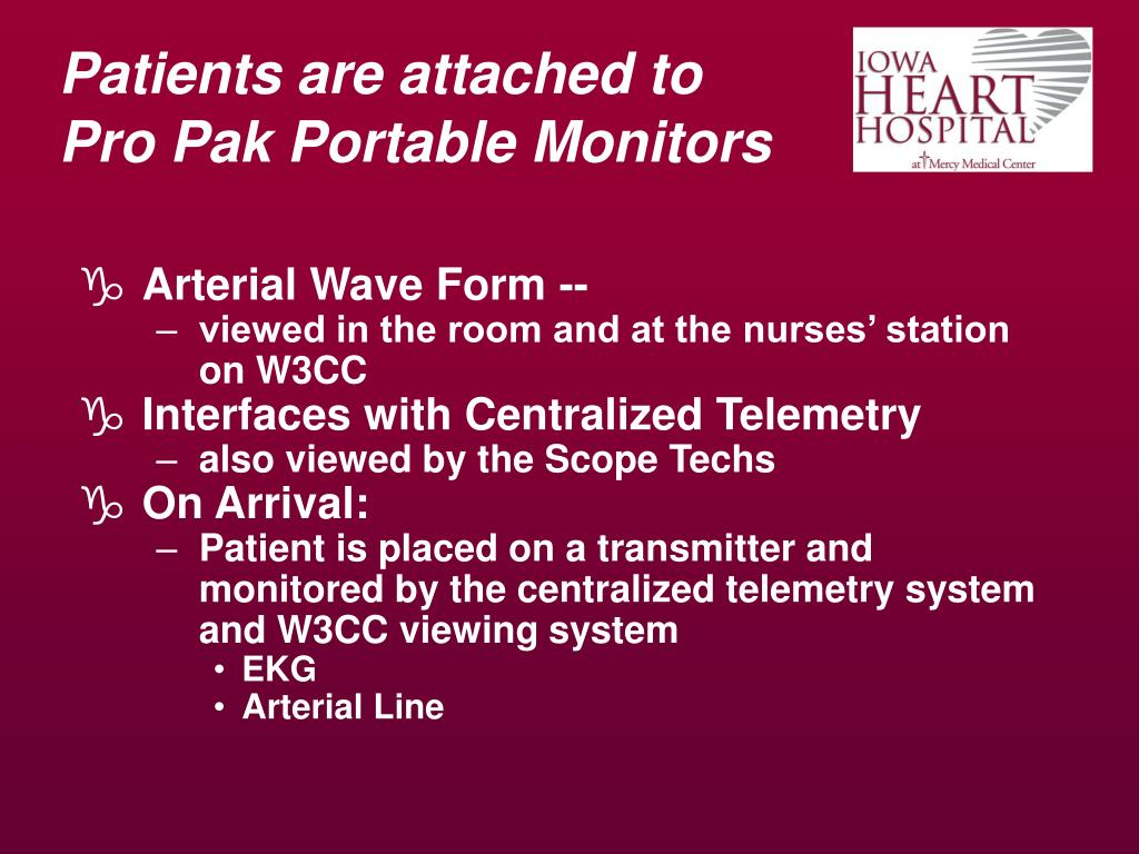 Patients are attached to Pro Pak Portable Monitors