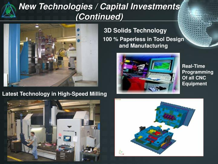 New Technologies / Capital Investments (Continued)