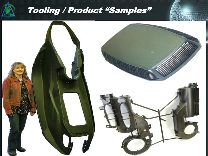 "Tooling / Product ""Samples"""