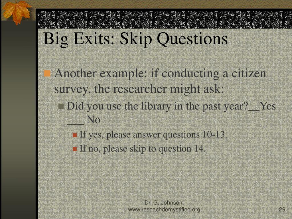 Big Exits: Skip Questions