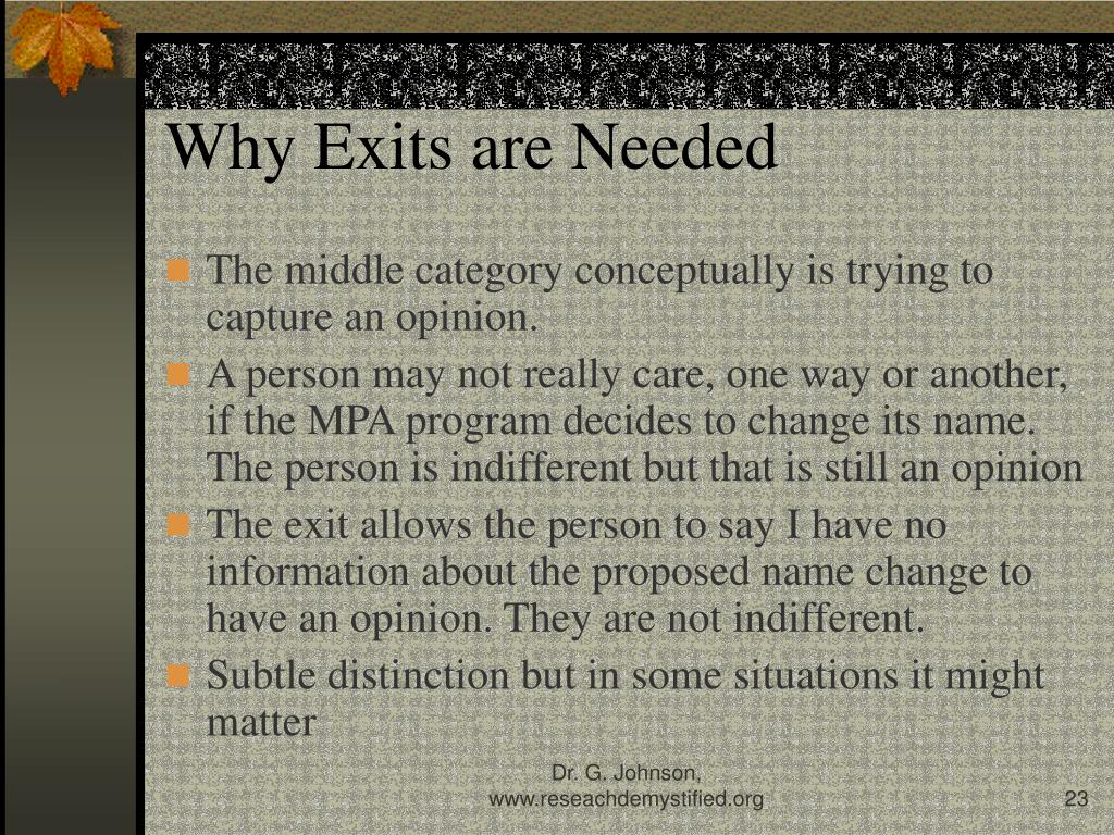 Why Exits are Needed