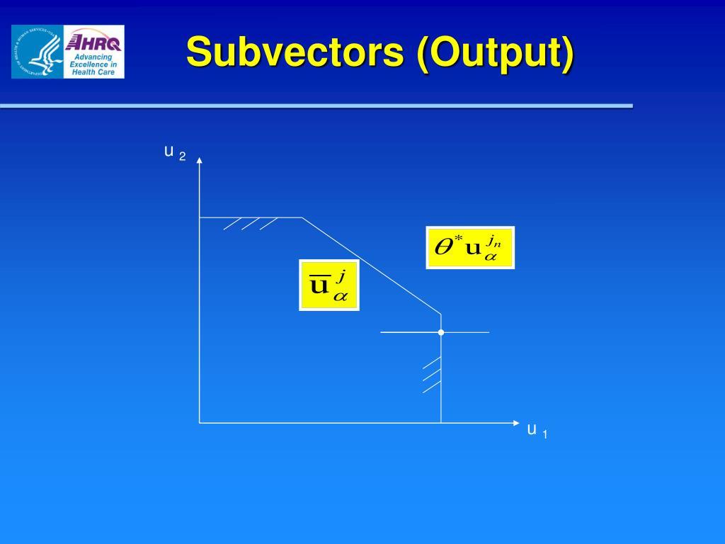 Subvectors (Output)