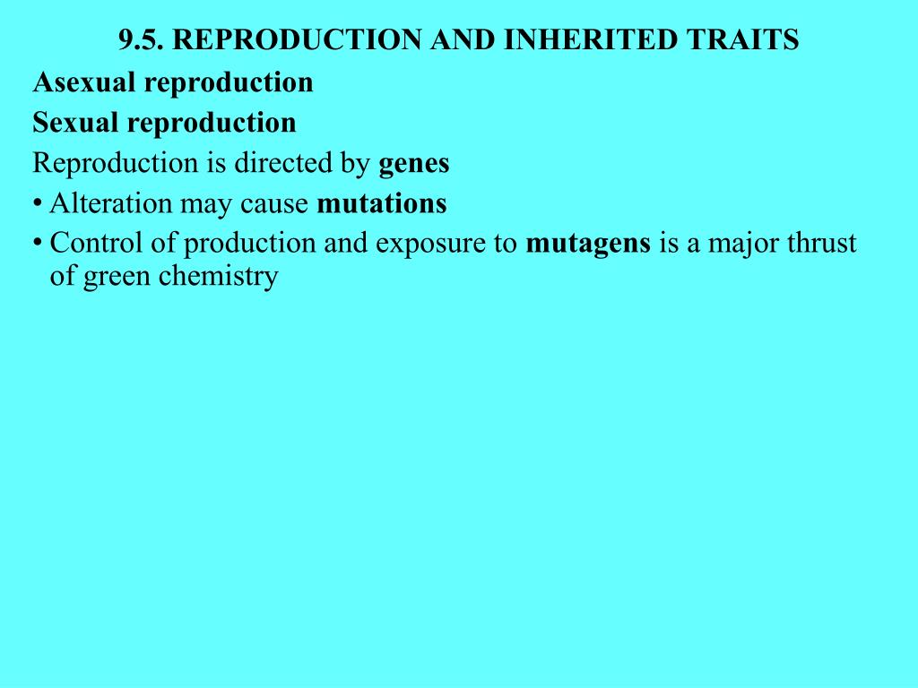 9.5. REPRODUCTION AND INHERITED TRAITS