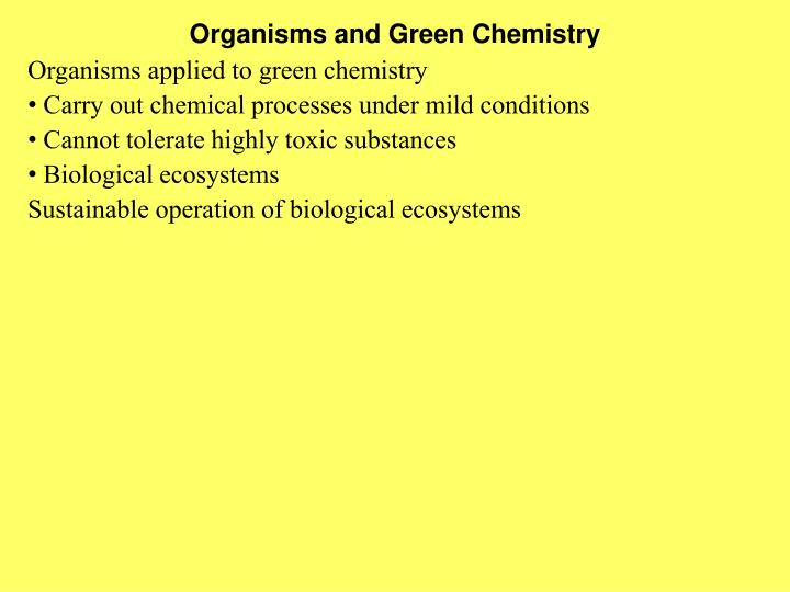 Organisms and Green Chemistry