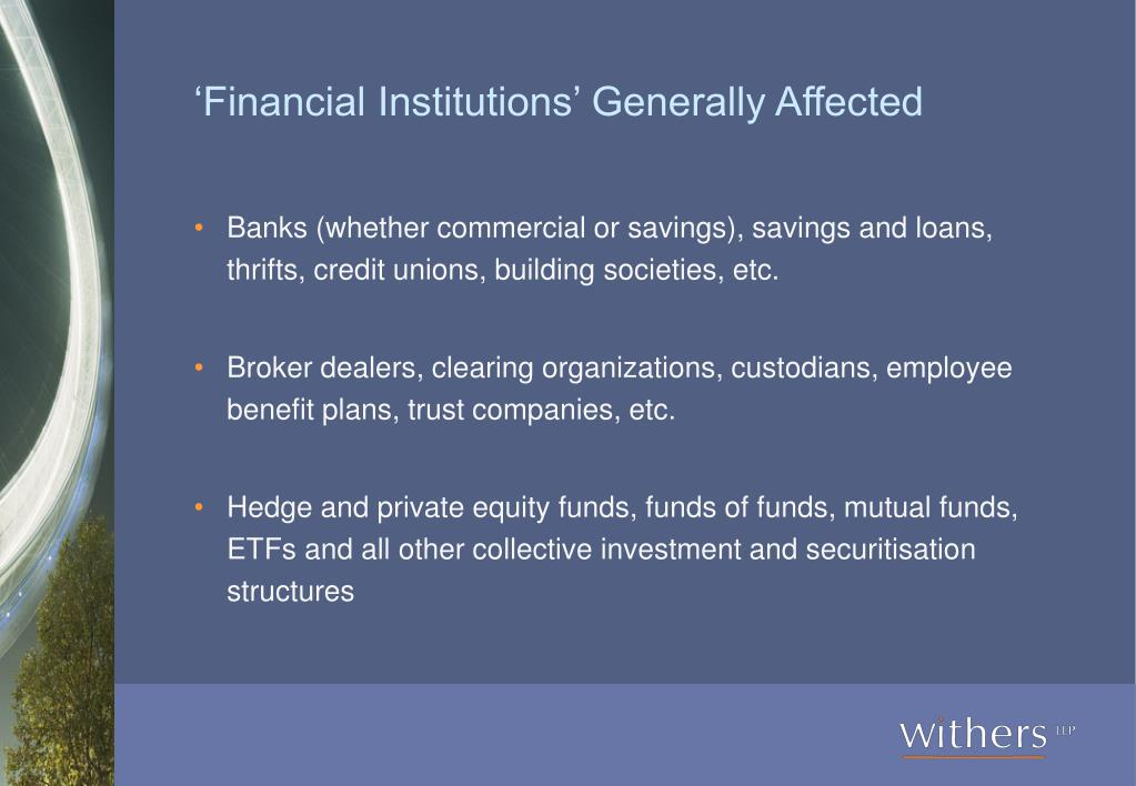 'Financial Institutions' Generally Affected