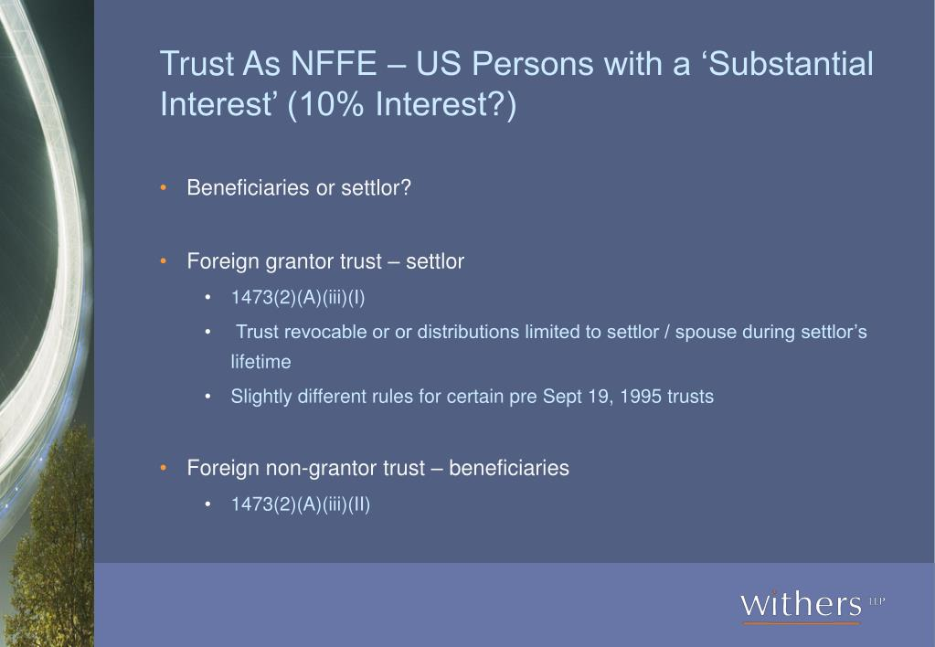 Trust As NFFE – US Persons with a 'Substantial Interest' (10% Interest?)