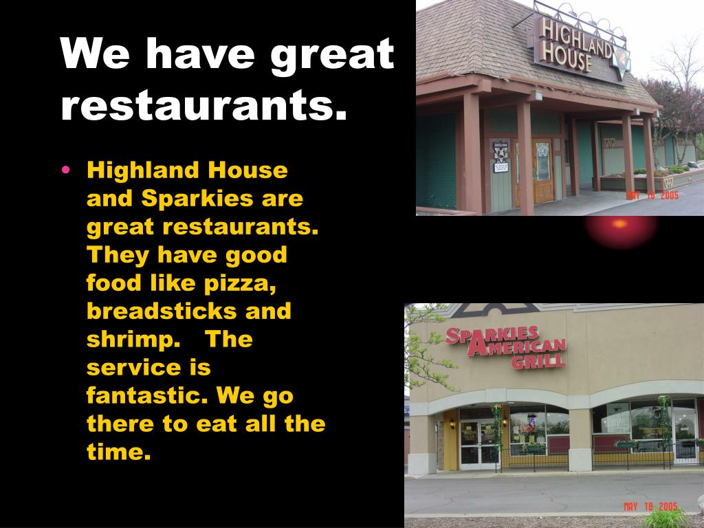 We have great restaurants.