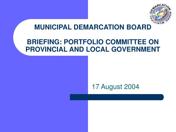 Municipal demarcation board briefing portfolio committee on provincial and local government