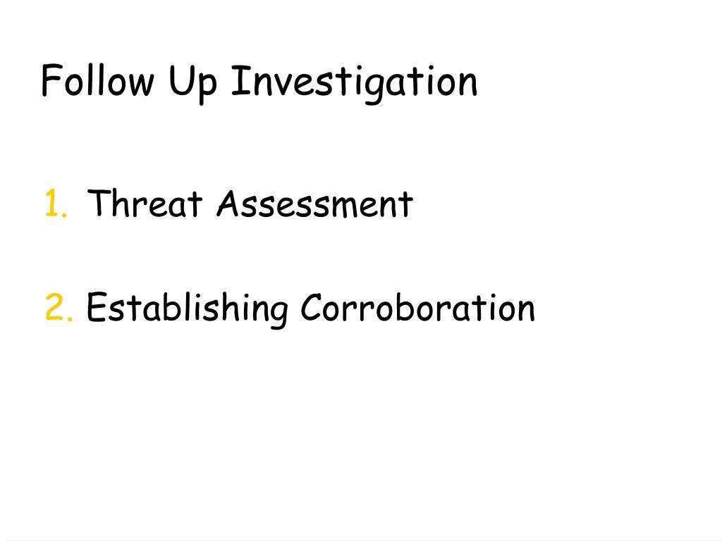 Follow Up Investigation