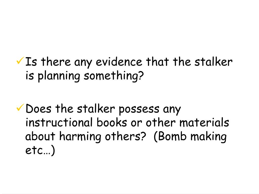 Is there any evidence that the stalker is planning something?