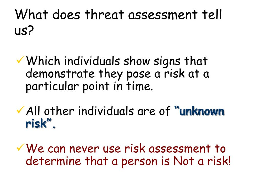 What does threat assessment tell us?