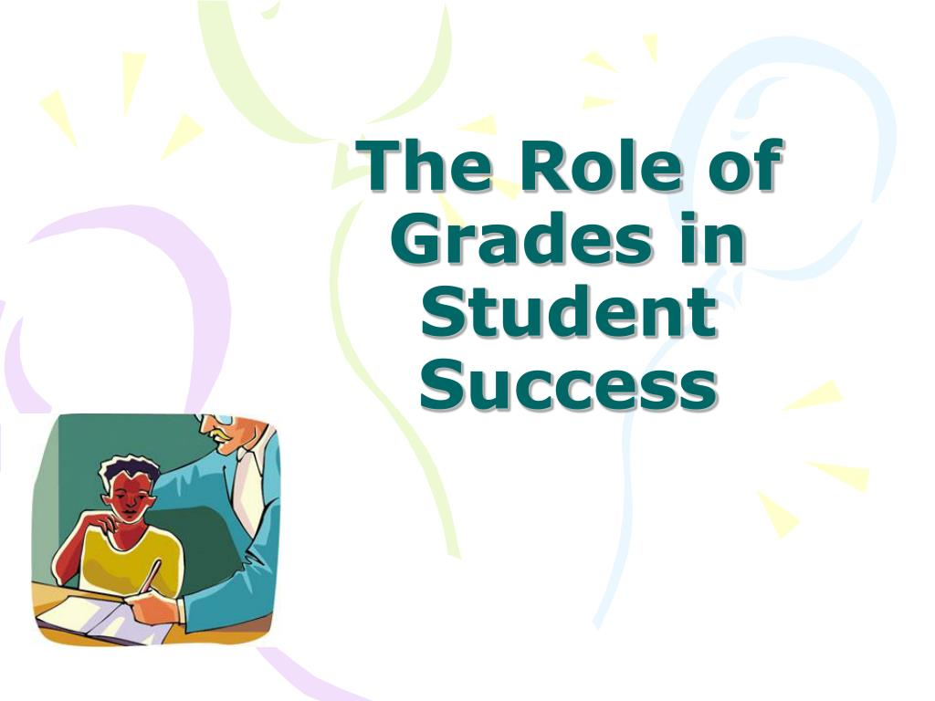 The Role of Grades in Student Success