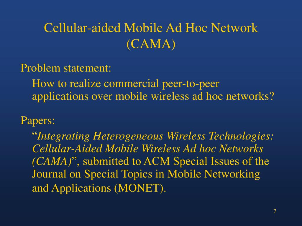 Cellular-aided Mobile Ad Hoc Network (CAMA)