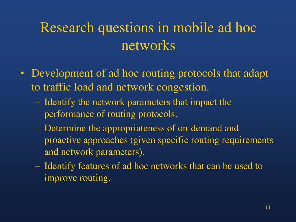 Research questions in mobile ad hoc networks