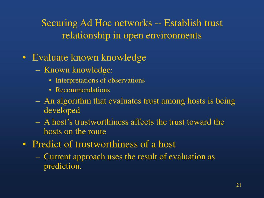 Securing Ad Hoc networks -- Establish trust relationship in open environments