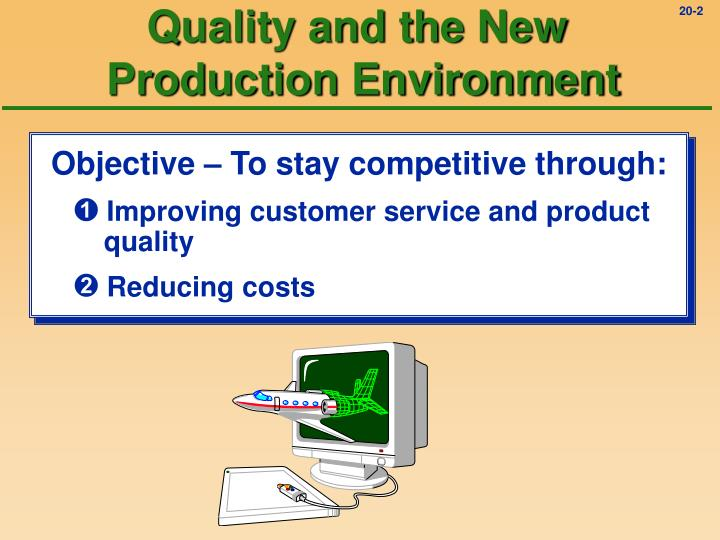 Quality and the new production environment l.jpg
