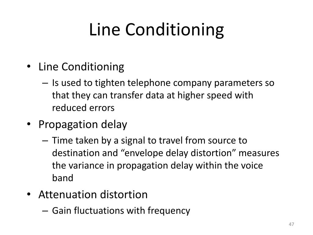 Line Conditioning