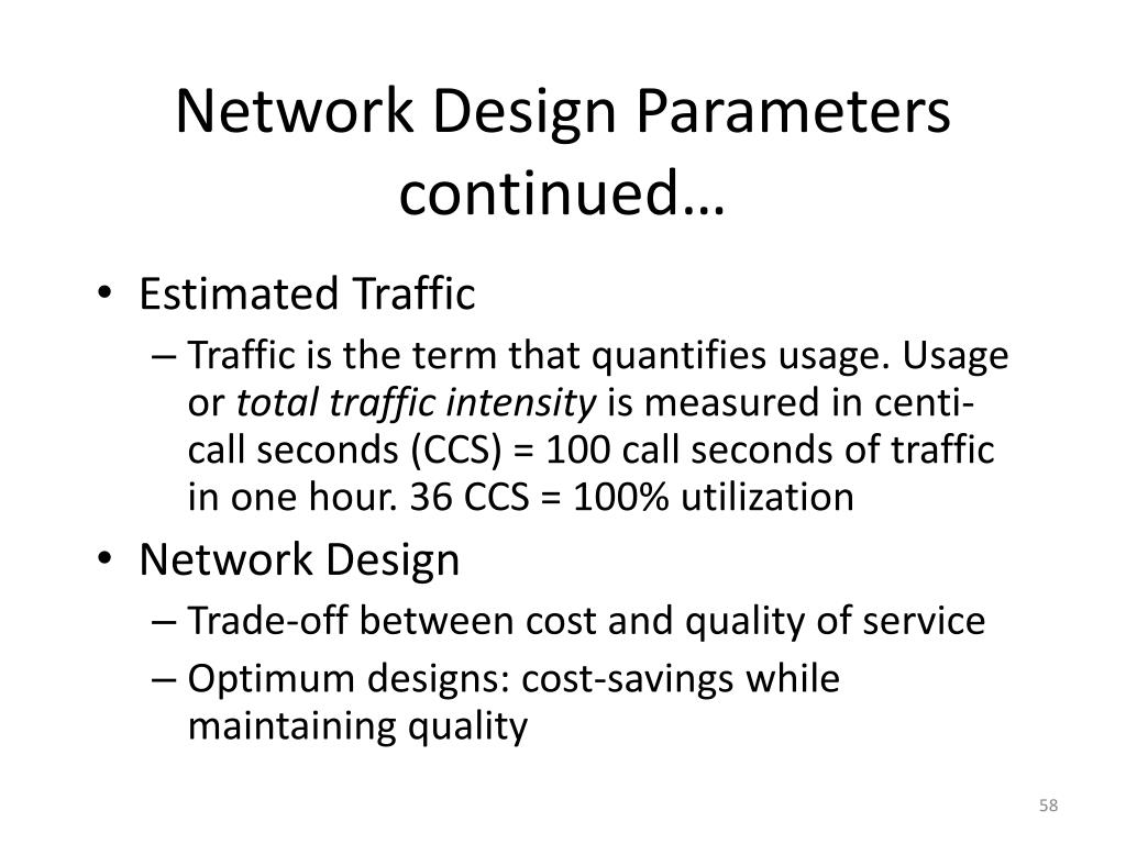 Network Design Parameters continued…